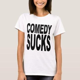 Comedy Sucks T-Shirt