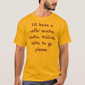 Comeré una moca del caffe, vodka, valium, latte… playera