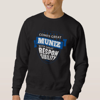 Comes Great MUNIZ. Gift Birthday Sweatshirt