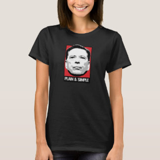 Comey is Plain and Simple - -  T-Shirt
