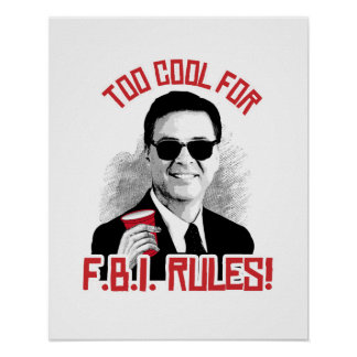 Comey is Too Cool for FBI Rules - -  Poster