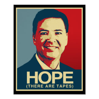 Comey Propaganda - Hope There are Tapes - -  Poster