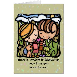 Comfort in friendship.Hope in prayer.Peace in love Card