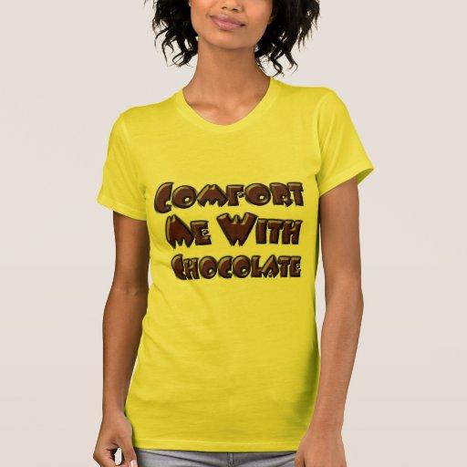 Comfort Me With Chocolate Tee Shirt