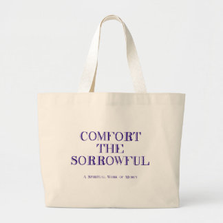 Comfort the sorrowful large tote bag