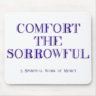 Comfort the sorrowful mouse pad