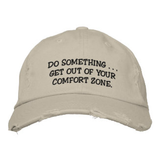 Comfort zone embroidered hats