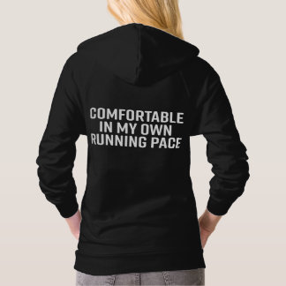 Comfortable in my own running pace hoodie