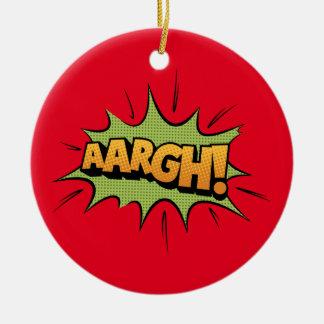 Comic Book Sound Effect - aargh! Pop Art Ceramic Ornament