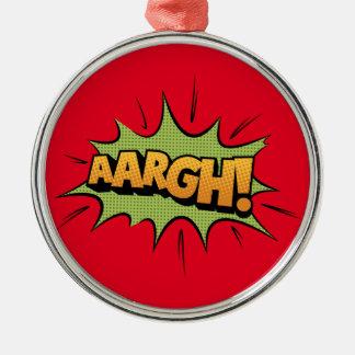 Comic Book Sound Effect - aargh! Pop Art Metal Ornament