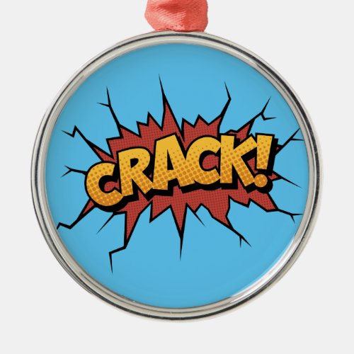 Crack! Metal Ornament