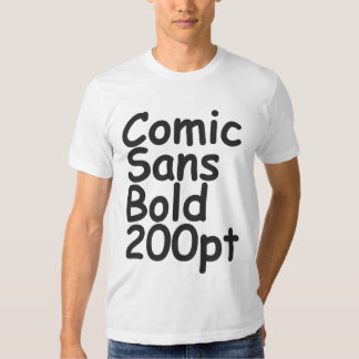 comic sans bold 200 pt T-Shirt