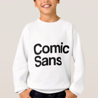 Comic Sans Sweatshirt