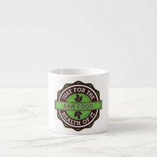 Comida cruda apenas para la salud de ella tazas espresso