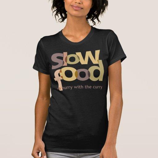 Comida lenta camiseta