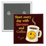 Comience cada día con sarcasmo y café pin