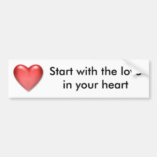 Comience con el amor en su corazón pegatina para auto