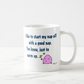 """""""Comience mi siesta con taza de café de una buena"""
