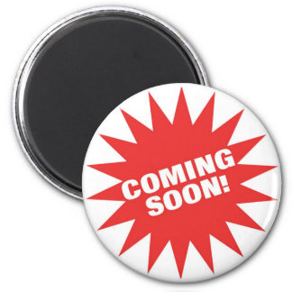 Coming Soon Refrigerator Magnets