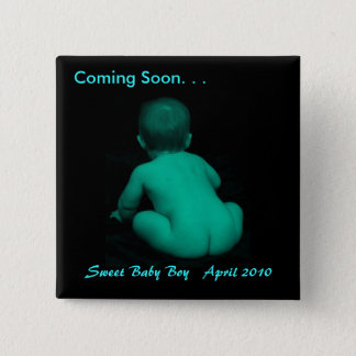 Coming Soon. . . Sweet Baby Boy ... Pinback Button