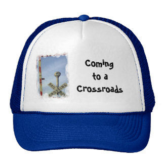Coming to a crossroads trucker hat