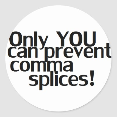 comma splices In traditional grammar, the term comma splice refers to two independent clauses separated by a comma instead of a period or semicolon.