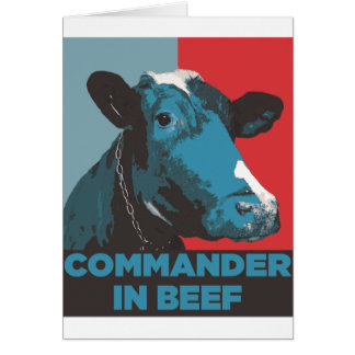 Commander in Beef Greeting Cards