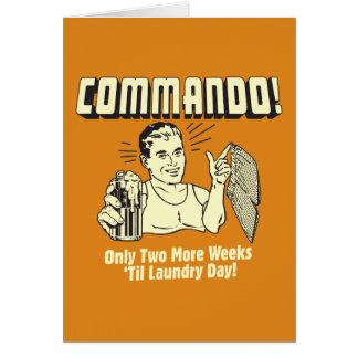 Commando: 2 Weeks Till Laundry Day Card