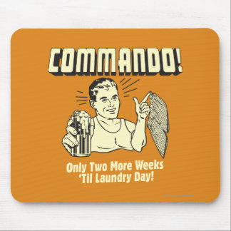 Commando: 2 Weeks Till Laundry Day Mouse Pad