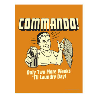 Commando: 2 Weeks Till Laundry Day Postcard