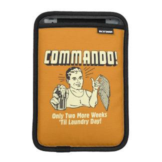Commando: 2 Weeks Till Laundry Day Sleeve For iPad Mini