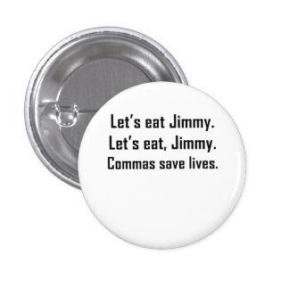 Commas Save Lives Pinback Button