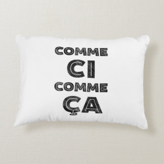 Comme Ci, Comme Ca - Funny Expressions Accent Pillow