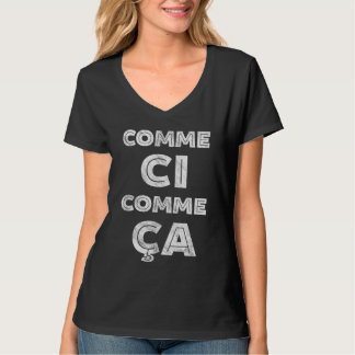 Comme Ci, Comme Ca - Funny French T Shirt
