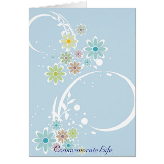 Commemorate Life Greeting Card