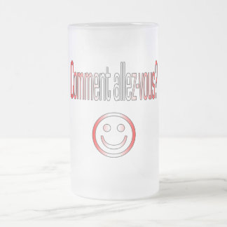 Comment Allez-Vous? Canada Flag Colors 16 Oz Frosted Glass Beer Mug
