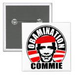 Commie de Obamination Pins