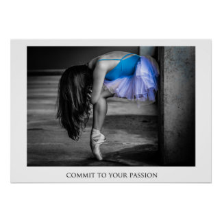 Commit to your Passion Poster