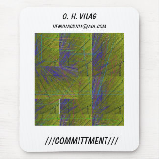 COMMITTMENT2b, ///COMMITTMENT///, O. H. VILAG, ... Mouse Pad