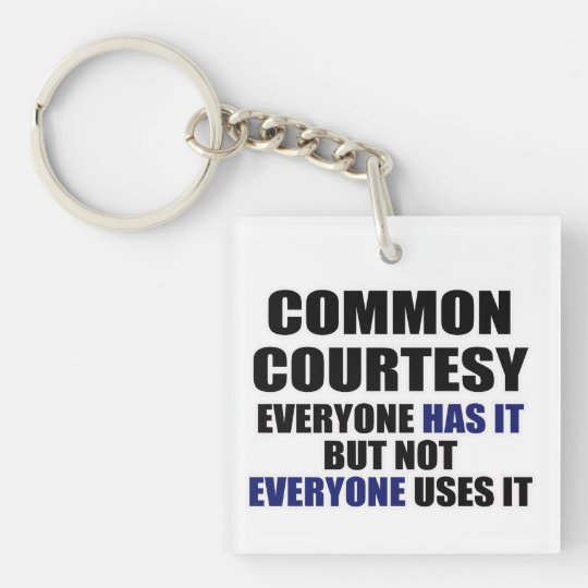 Common Courtesy Keychain