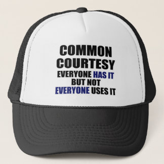 Common Courtesy Trucker Hat