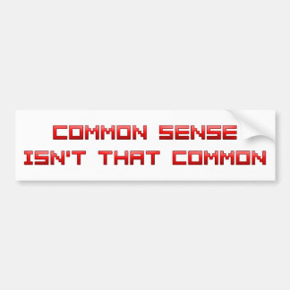 Common Sense Car Bumper Sticker