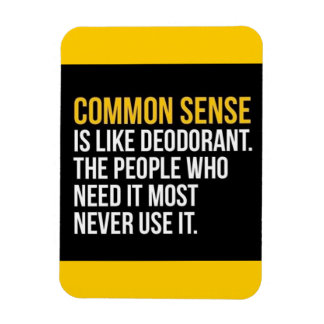 COMMON SENSE IS LIKE DEODORANT FUNNY SAYINGS TRUIS MAGNET