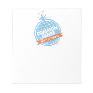 Common Sense Is Not So Common Notepad