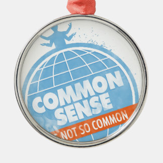 Common Sense Is Not So Common Round Metal Christmas Ornament
