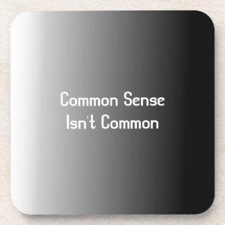 Common Sense Isn t Common Beverage Coasters