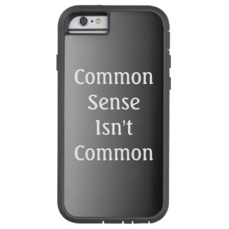 Common Sense Isn't Common iPhone 6 Case