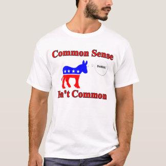 Common Sense Isnt Common T-Shirt