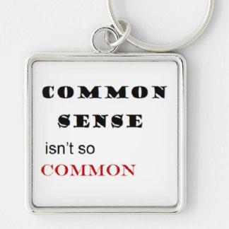 """Common Sense Isn't So Common"" Key Chain"