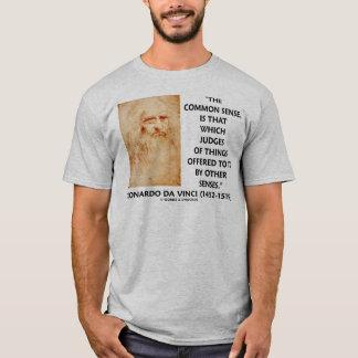 Common Sense Judges Of Things Leonardo da Vinci T-Shirt
